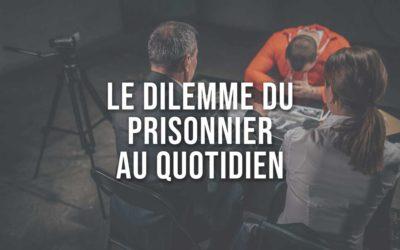 Nous sommes tous perdants ! Le dilemme du prisonnier au quotidien